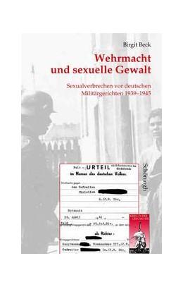 Abbildung von Beck | Wehrmacht und sexuelle Gewalt | 2004 | Sexualverbrechen vor deutschen... | 18