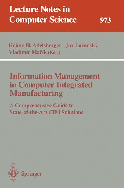 Information Management in Computer Integrated Manufacturing | Adelsberger / Lazansky / Marik, 1995 | Buch (Cover)