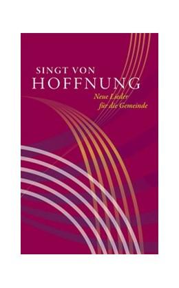 Abbildung von Singt von Hoffnung | 2019 | Neue Lieder für die Gemeinde