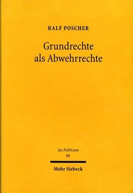 Abbildung von Poscher | Grundrechte als Abwehrrechte | 2003 | Reflexive Regelung rechtlich g... | 98