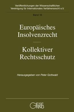 Abbildung von Gottwald   Europäisches Insolvenzrecht-Kollektiver Rechtsschutz   1. Auflage   2008   Band 18   beck-shop.de