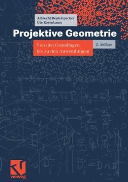 Abbildung von Beutelspacher / Rosenbaum | Projektive Geometrie | 2., durchges. u. erw. | 2004 | Von den Grundlagen bis zu den ... | 41