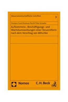 Abbildung von Fuest / Peichl / Schaefer | Aufkommens-, Beschäftigungs- und Wachstumswirkungen einer Steuerreform nach dem Vorschlag von Mitschke | 2007 | Band 3