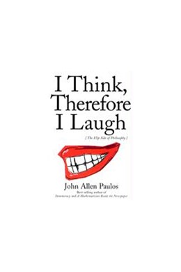 Abbildung von Paulos | I Think, Therefore I Laugh | revised edition | 2000 | The Flip Side of Philosophy