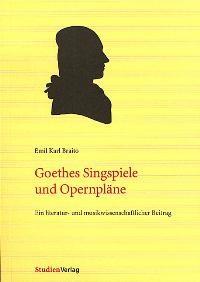 Goethes Singspiele und Opernpläne | Braito, 2002 | Buch (Cover)