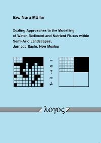 Scaling Approaches to the Modelling of Water, Sediment and Nutrient Fluxes within Semi-Arid Landscapes, Jornada Basin, New Mexico | Müller, 2007 | Buch (Cover)