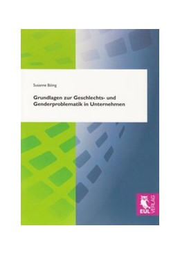 Abbildung von Böing   Grundlagen zur Geschlechts- und Genderproblematik in Unternehmen   2009