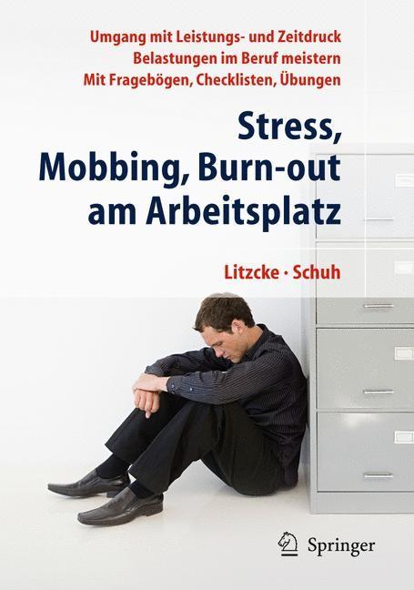 Stress, Mobbing und Burn-out am Arbeitsplatz   Litzcke / Schuh, 2010   Buch (Cover)