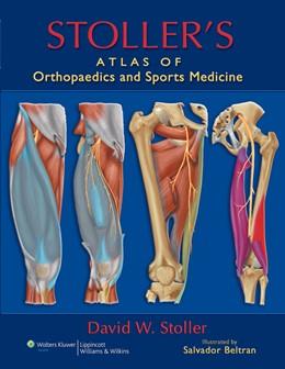 Abbildung von Stoller | Stoller's Atlas of Orthopaedics and Sports Medicine | 2007