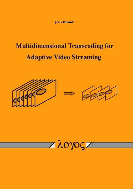 Multidimensional Transcoding for Adaptive Video Streaming | Brandt, 2010 | Buch (Cover)