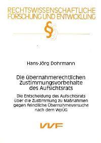 Abbildung von Dohrmann | Die übernahmerechtlichen Zustimmungsvorbehalte des Aufsichtsrats | 2003