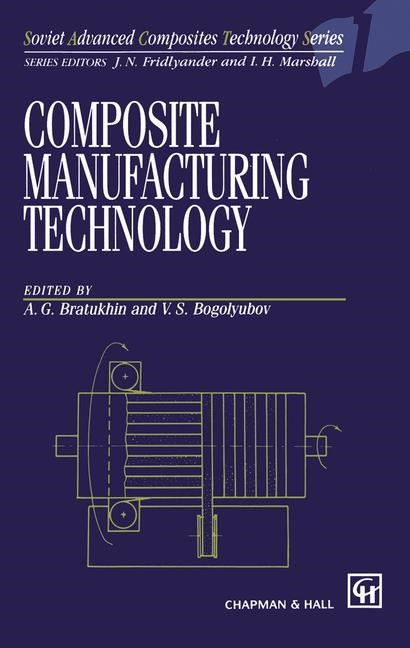 Composite Manufacturing Technology | Bratukhin / Bogolyubov | 1995, 1994 | Buch (Cover)