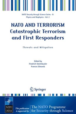 Abbildung von Steinhäusler / Edwards | NATO AND TERRORISM Catastrophic Terrorism and First Responders: Threats and Mitigation | 2005 | Proceedings of the Nato Advanc...