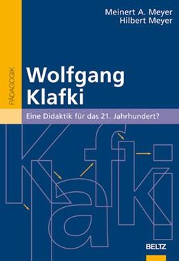 Abbildung von Meyer | Wolfgang Klafki | 2007 | Eine Didaktik für das 21. Jahr...