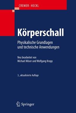 Abbildung von Möser / Kropp   Körperschall   3., aktualisierte Aufl.   2009   Physikalische Grundlagen und t...
