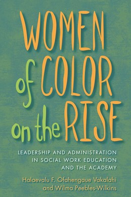 Abbildung von Vakalahi / Peebles-Wilkins | Women of Color on the Rise | 2009 | Leadership and Administration ...