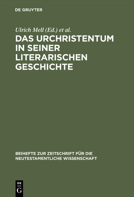 Abbildung von Mell / Müller   Das Urchristentum in seiner literarischen Geschichte   Reprint 2015   1999