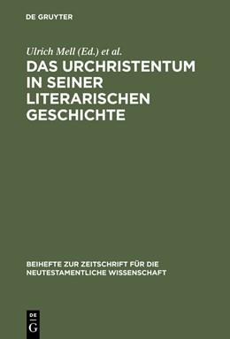Abbildung von Mell / Müller | Das Urchristentum in seiner literarischen Geschichte | Reprint 2015 | 1999 | Festschrift für Jürgen Becker ...