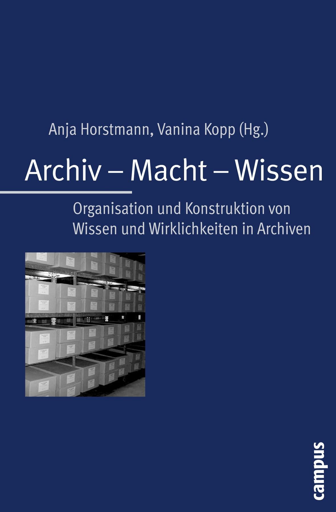 Abbildung von Horstmann / Kopp | Archiv - Macht - Wissen | 2010