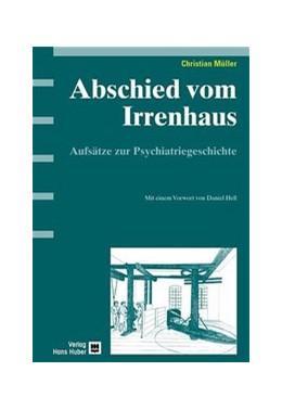 Abbildung von Müller | Abschied vom Irrenhaus | 2005 | Aufsätze zur Psychiatriegeschi...