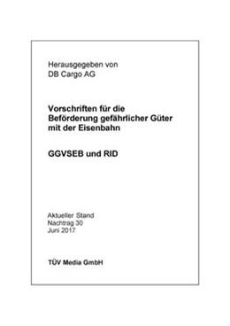 Abbildung von DB Schenker Rail Deutschland AG | Vorschriften für die Beförderung gefährlicher Güter mit der Eisenbahn - GGVSEB und RID | 1. Auflage | 2020 | beck-shop.de