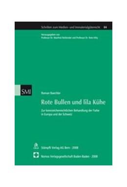 Abbildung von Baechler | Rote Bullen und lila Kühe | 2008 | Zur kennzeichenrechtlichen Beh...