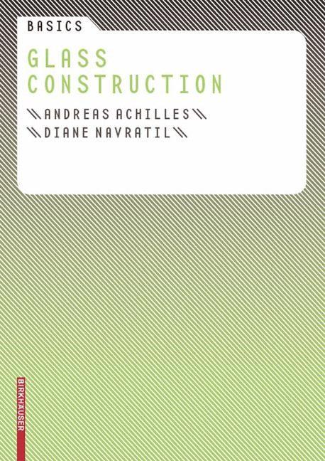 Basics Glass Construction | Achilles / Navratil, 2008 | Buch (Cover)