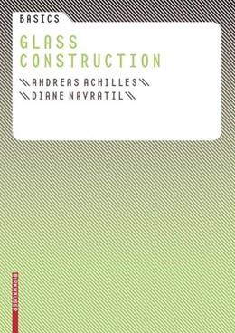 Abbildung von Achilles / Navratil   Basics Glass Construction   2008