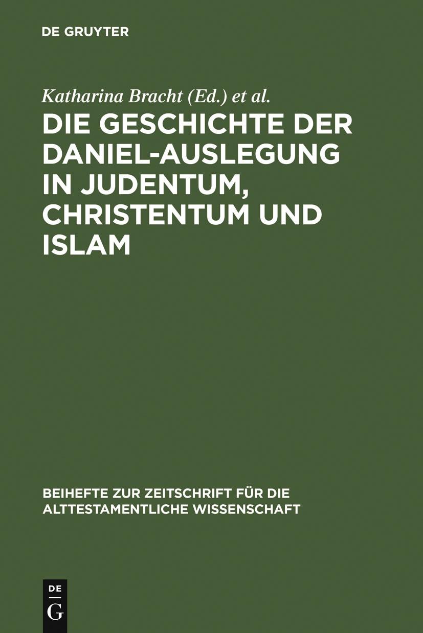 Die Geschichte der Daniel-Auslegung in Judentum, Christentum und Islam | Bracht / du Toit | Reprint 2012, 2007 | Buch (Cover)