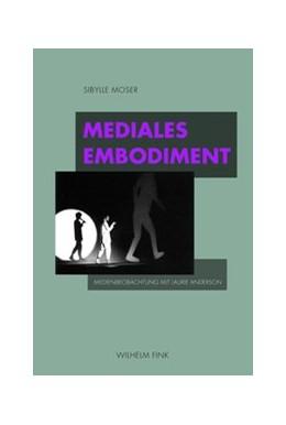 Abbildung von Moser | Mediales Embodiment | 1. Aufl. 2010 | 2010 | Medienbeobachtung mit Laurie A...