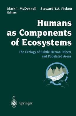 Abbildung von McDonnell / Pickett | Humans as Components of Ecosystems | 1st ed. 1993. 2nd printing | 1997 | The Ecology of Subtle Human Ef...