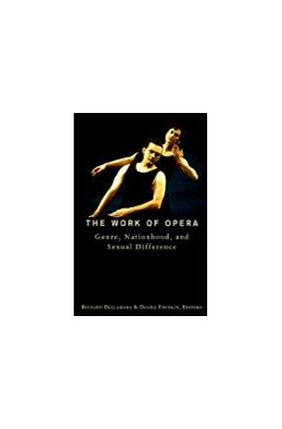 Abbildung von Dellamora / Fischlin | The Work of Opera | 1997 | Genre, Nationhood, and Sexual ...