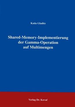 Abbildung von Gladitz | Shared-Memory-Implementierung der Gamma-Operation auf Multimengen | 1995