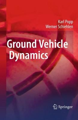 Abbildung von Popp / Schiehlen | Ground Vehicle Dynamics | 1st Edition. | 2010
