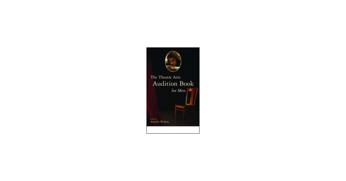 the theatre arts audition book for women bluhm annika