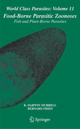 Abbildung von Murrell / Fried | Food-Borne Parasitic Zoonoses | 1. Auflage | 2007 | 11 | beck-shop.de