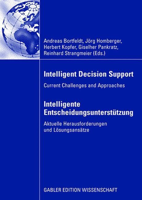 Intelligent Decision Support - Intelligente Entscheidungsunterstützung | Bortfeldt / Homberger / Kopfer / Pankratz / Strangmeier | 2008, 2008 | Buch (Cover)