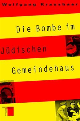 Abbildung von Kraushaar | Die Bombe im Jüdischen Gemeidehaus | 2002