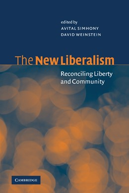 Abbildung von Simhony / Weinstein | The New Liberalism | 2001 | Reconciling Liberty and Commun...