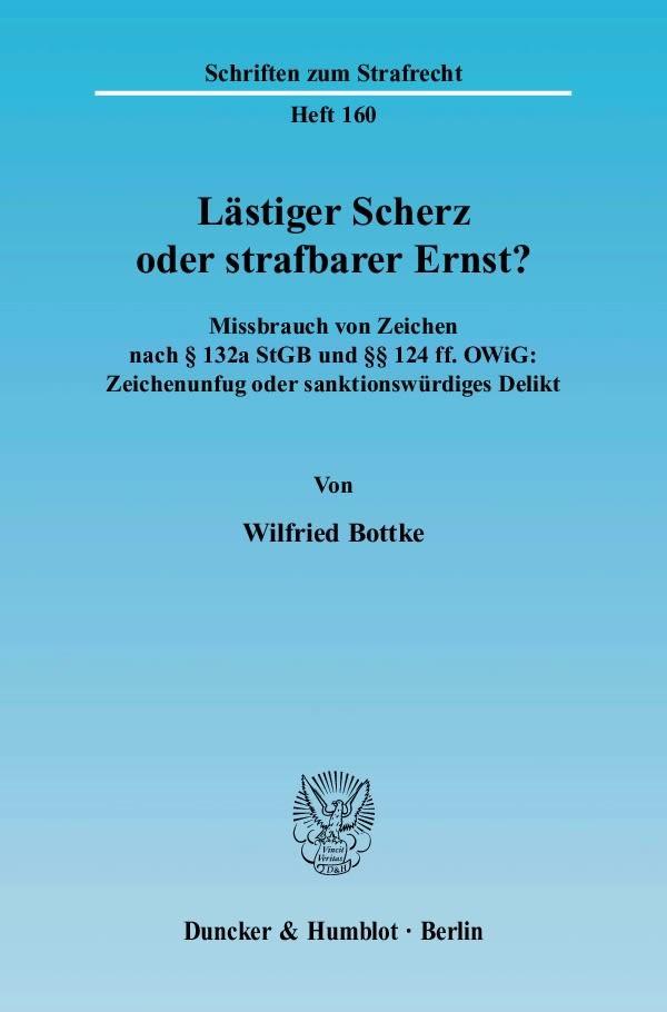 Lästiger Scherz oder strafbarer Ernst? | Bottke, 2004 | Buch (Cover)
