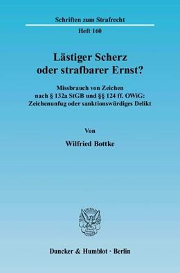 Abbildung von Bottke | Lästiger Scherz oder strafbarer Ernst? | 2004 | Missbrauch von Zeichen nach § ... | 160