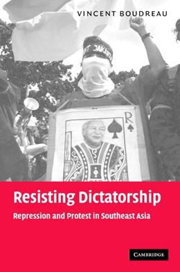 Abbildung von Boudreau | Resisting Dictatorship | 2004 | Repression and Protest in Sout...