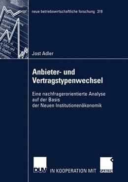 Abbildung von Adler   Anbieter- und Vertragstypenwechsel   2003   Eine nachfragerorientierte Ana...   319