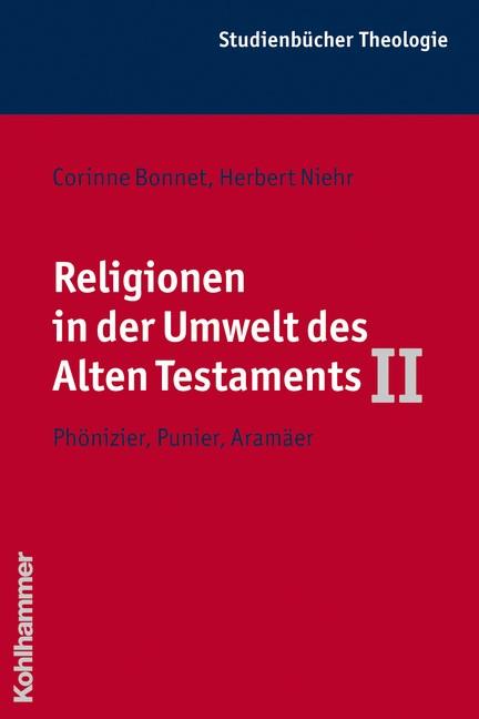 Abbildung von Bonnet / Niehr | Religionen in der Umwelt des Alten Testaments II | 2010