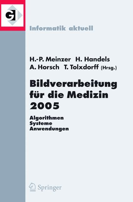 Abbildung von Meinzer / Handels / Horsch / Tolxdoff | Bildverarbeitung für die Medizin 2005 | 2005