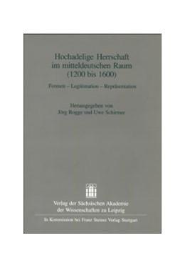 Abbildung von Rogge / Schirmer | Hochadelige Herrschaft im mitteldeutschen Raum (1200-1600) | 1. Auflage | 2003 | 23 | beck-shop.de