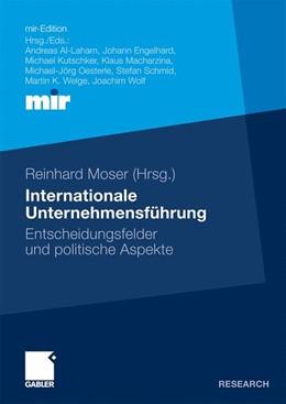 Abbildung von Moser | Internationale Unternehmensführung | 2009 | Entscheidungsfelder und politi...
