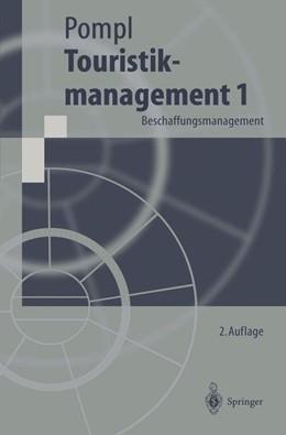 Abbildung von Pompl | Touristikmanagement 1 | 2., aktualisierte und erw. Aufl. | 1997 | Beschaffungsmanagement