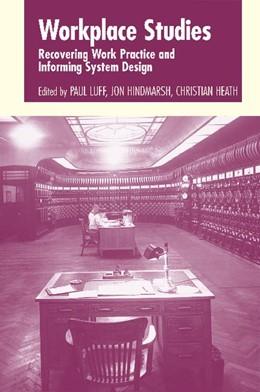 Abbildung von Luff / Hindmarsh / Heath | Workplace Studies | 2000 | Recovering Work Practice and I...