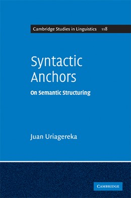 Abbildung von Uriagereka | Syntactic Anchors | 2008 | On Semantic Structuring | 118